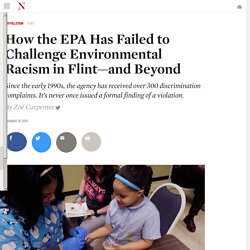 How the EPA Has Failed to Challenge Environmental Racism in Flint—and Beyond