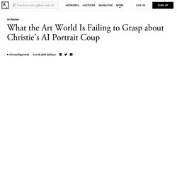 What the Art World Is Failing to Grasp about Christie's AI Portrait Coup