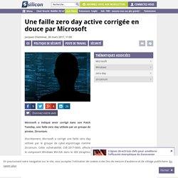 Une faille zero day active corrigée en douce par Microsoft