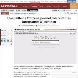 Une faille de Chrome permet d'écouter les internautes à leur insu