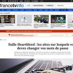 Faille Heartbleed : les sites sur lesquels vous devez changer vos mots de passe