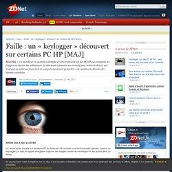 Faille : un « keylogger » découvert sur certains PC HP [MAJ] - ZDNet
