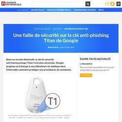 Une faille de sécurité sur la clé anti-phishing Titan de Google