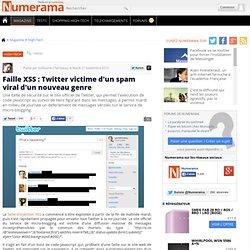 Faille XSS : Twitter victime d'un spam viral d'un nouveau genre