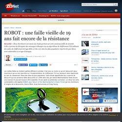 ROBOT : une faille vieille de 19 ans fait encore de la résistance