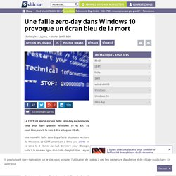 Une faille zero-day dans Windows 10 provoque un écran bleu de la mort