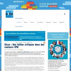 Cisco : Des failles critiques dans des routeurs VPN