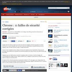 Chrome : 11 failles de sécurité corrigées
