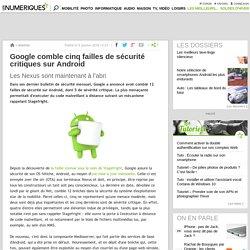 Google comble cinq failles de sécurité critiques sur Android
