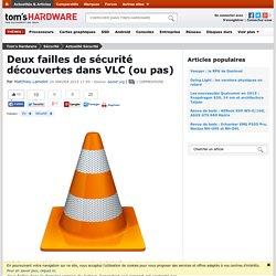 20/01/2015 Deux failles de sécurité découvertes dans VLC (ou pas)