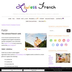 Faillir - To almost do something - Lawless French Verb