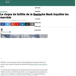 Le risque de faillite de la Deutsche Bank inquiète les marchés