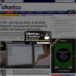 CDS dans la crise grecque : risque de faillite sur les banques françaises