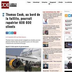 Thomas Cook, au bord de la faillite, pourrait rapatrier 600000 clients