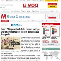 Export / Risques client : Euler Hermes anticipe une forte remontée des faillites dans les pays émergents - Actualité du Moci