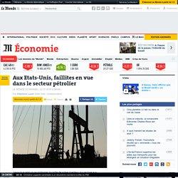 Aux Etats-Unis, faillites en vue dans le secteur pétrolier