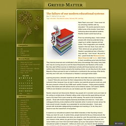 The failure of our modern educational systems « Greyed Matter