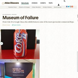 atlasobscura: museum of failure