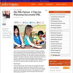 My PBL Failure: 4 Tips for Planning Successful PBL