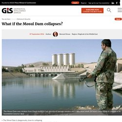 Failure of the Mosul Dam would bring drastic upheaval to the geopolitics of the region