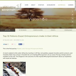 Top 10 Failures Expat Entrepreneurs make in East Africa
