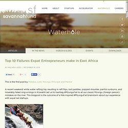 Top 10 Failures Expat Entrepreneurs make in East Africa