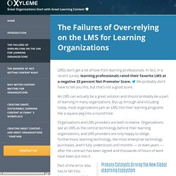 The failures of over-relying on the lms for learning organizations