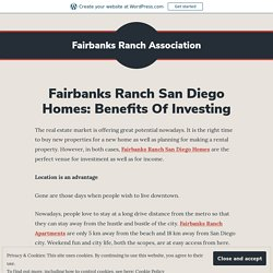 Fairbanks Ranch San Diego Homes: Benefits Of Investing