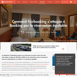 Comment Fairbooking s'attaque à Booking par la réservation équitable - Business
