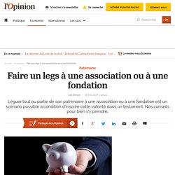 Faire un legs à une association ou à une fondation