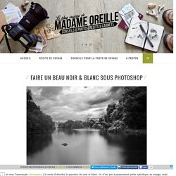 Noir & Blanc sous Photoshop