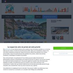 Que faire au Canada: TOP 20 des lieux à voir et visiter