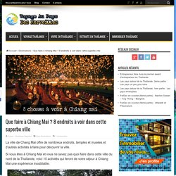 Que faire à Chiang Mai? 8 endroits à voir dans cette superbe ville