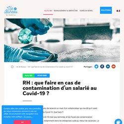 RH : que faire en cas de contamination d'un salarié au Covid-19 ?