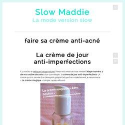 faire sa crème anti-acné Archives - Slow Maddie