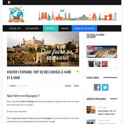 Que Faire en Espagne: TOP 30 des lieux à Voir
