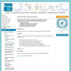 Faire évoluer mon site - SOLUTIONS MICRO : CONSEIL et ASSISTANCE à MAITRISE D'OUVRAGE, FORMATION, en INFORMATIQUE et sur INTERNET