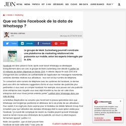 Que va faire Facebook de la data de Whatsapp ?