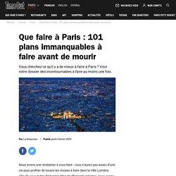 Que faire à Paris : 101 plans immanquables à faire avant de mourir