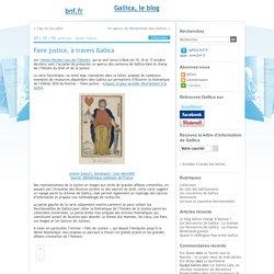 Faire justice, le Blog de gallica