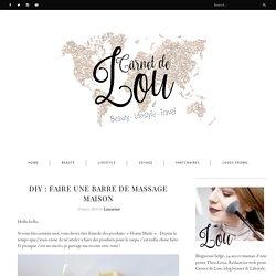 DIY : Faire une barre de massage maison - Carnet de Lou - BLOG