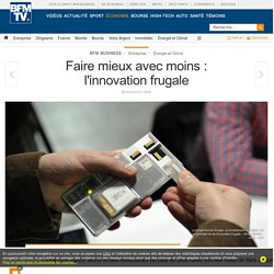 Faire mieux avec moins : l'innovation frugale