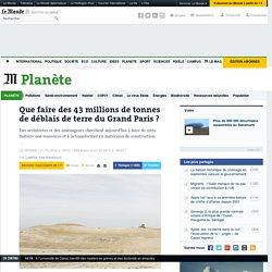 Que faire des 43millions de tonnes de déblais de terre du Grand Paris?