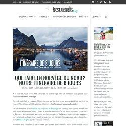 Que faire en Norvège du Nord? Notre itinéraire de 8 jours