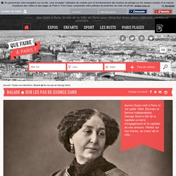 Que faire à Paris Balade Sur les pas de Georges Sand