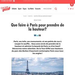 Que faire à Paris pour prendre de la hauteur? – Que Faire à Paris ?