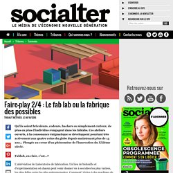 Faire-play 2/4 : Le fab lab ou la fabrique des possibles