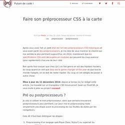 Faire son préprocesseur CSS à la carte