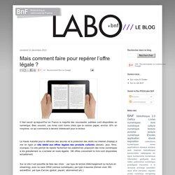 Le Blog du LABO BnF: Mais comment faire pour repérer l'offre légale ?