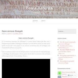 Faire revivre Pompéi – Roma Aeterna